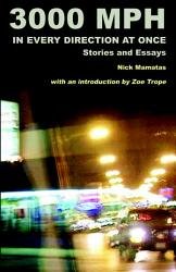 3000 Mph In Every Direction At Once Stories And Essays Book PDF