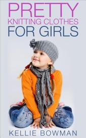 Pretty Knitting Clothes for Girls