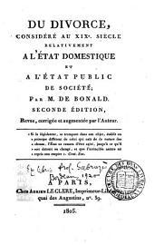 Du divorce: considéré au XIXe siècle, relativement à l'état domestique et à l'état public de société