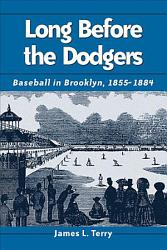 Long Before The Dodgers Book PDF