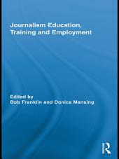 Journalism Education, Training and Employment