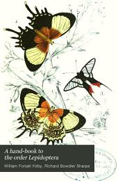 A Hand-book to the Order Lepidoptera: Volume 2