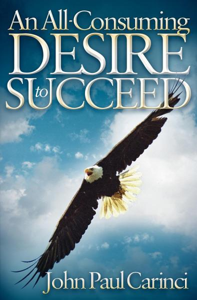 An All Consuming Desire to Succeed PDF