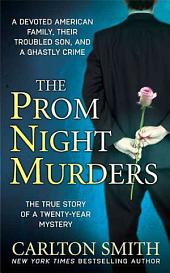 The Prom Night Murders: A Devoted American Family, their Troubled Son, and a Ghastly Crime