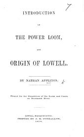 Introduction of the Power Loom, and origin of Lowell