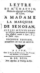 Lettre de M. Chauvin ... a Madame la Marquise de Senosan: svr les moyens dont on s'est servy pour découvrir les complices d'un assassinat commis à Lyon, le 5. de juillet 1692