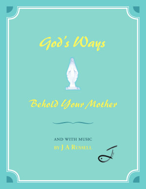 God s Ways   Behold Your Mother