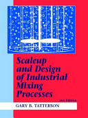 Scaleup and Design of Industrial Mixing Processes