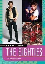 Pop Goes the Decade: The Eighties