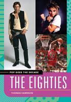 Pop Goes the Decade  The Eighties PDF