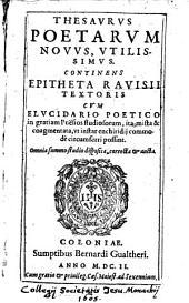 Thesaurus poetarum novus utilissimus continens epitheta Ravisii