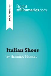 Italian Shoes by Henning Mankell (Book Analysis): Detailed Summary, Analysis and Reading Guide