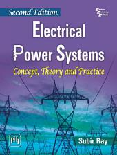 ELECTRICAL POWER SYSTEMS: Concept, Theory and Practice, Edition 2