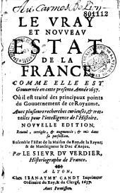 Le vray et nouveau estat de la France, comme elle est gouvernée en cette présente année 1657... par le sieur Du Verdier,...