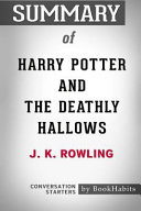 Summary of Harry Potter and the Deathly Hallows by J.K. Rowling: Conversation Starters