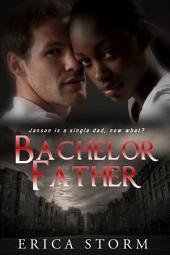 Bachelor Father (A BWWM Interracial Multiracial Romance): interracial bwwm african american multiracial romance