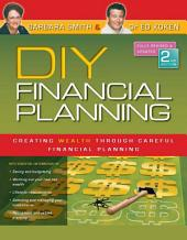 DIY Financial Planning: Creating Wealth Through Careful Financial Planning, Edition 2