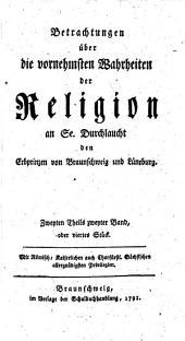 Betrachtungen über die vornehmsten Wahrheiten der Religion an Se. Durchlaucht den Erbprinzen von Braunschweig und Lüneburg: Band 3