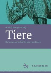 Tiere: Kulturwissenschaftliches Handbuch