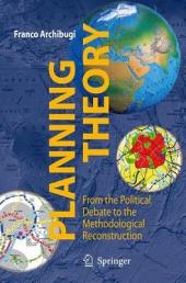 Planning Theory: From the Political Debate to the Methodological Reconstruction