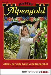 Alpengold - Folge 212: Almut, der gute Geist vom Brunnerhof