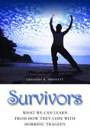 Survivors  What We Can Learn from How They Cope with Horrific Tragedy PDF