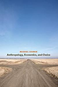 Anthropology  Economics  and Choice Book