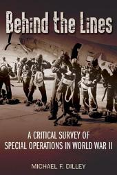 Behind the Lines: A Critical Survey of Special Operations in World War II