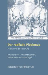 Der radikale Pietismus: Perspektiven der Forschung