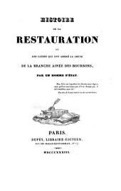 Histoire de la restauration et des causes qui ont amené la chute de la branche ainée des Bourbons: Volume7