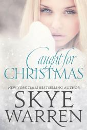 Caught for Christmas: A Holiday Romance