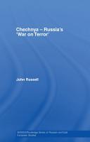Chechnya   Russia s  War on Terror  PDF