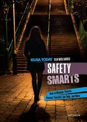 Safety Smarts: How to Manage Threats, Protect Yourself, Get Help, and More
