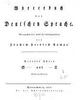 Wörterbuch der deutschen Sprache: S und T (nebst einer Beilage). 4