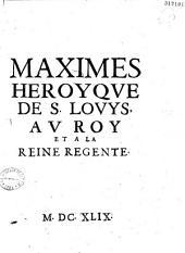 Maximes héroyqve (sic) de S. Lovys av Roy et à la Reine régente