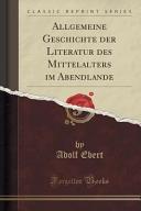 Allgemeine Geschichte der Literatur des Mittelalters im Abendlande  Classic Reprint  PDF