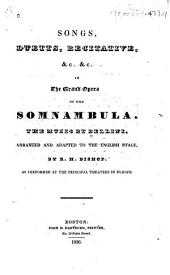 Songs, Duetts, Recitative, &c. &c. in the Grand Opera of The Somnambula