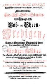 Auserordentliche Lehr- Geist- Eyfer- Gedancken- und Concept-volle Lob- und Ehrenpredigen