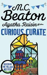 Agatha Raisin And The Curious Curate Book PDF