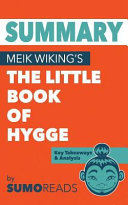 Summary of Meik Wiking s the Little Book of Hygge
