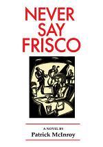Never Say Frisco