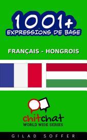 1001+ Expressions de Base Français - Hongrois