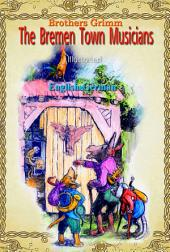 The Bremen Town Musicians: English & German, Illustrated