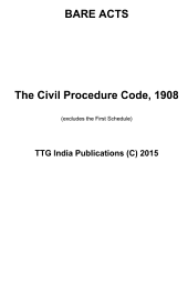 The Code of Civil Procedure, 1908 - Basic Edition: BARE ACTS - India