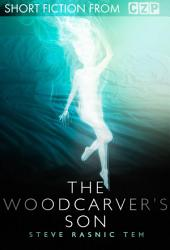 The Woodcarver's Son: Short Story