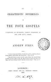 The characteristic differences of the four Gospels considered as revealing various relations of the lord Jesus Christ