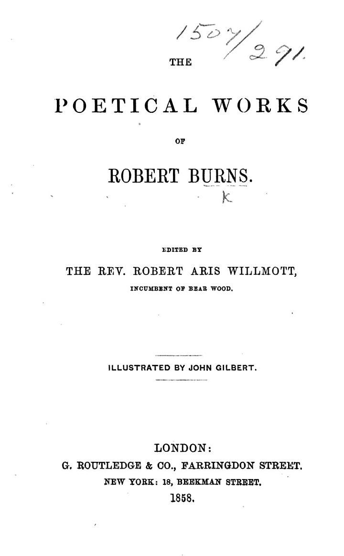 The Poetical Works of Robert Burns. Edited by the Rev. Robert Aris Willmott ... Illustrated by John Gilbert