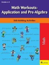 Math Workouts: Application and Pre-Algebra: Skill-Building Activities