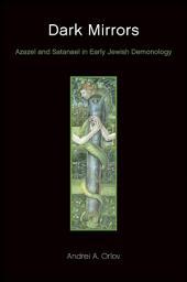 Dark Mirrors: Azazel and Satanael in Early Jewish Demonology