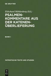 Psalmenkommentare aus der Katenenüberlieferung: Band 1